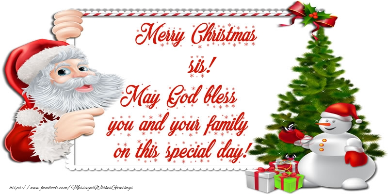 Greetings Cards for Christmas for Sister - Merry Christmas sis! May God bless you and your family on this special day.