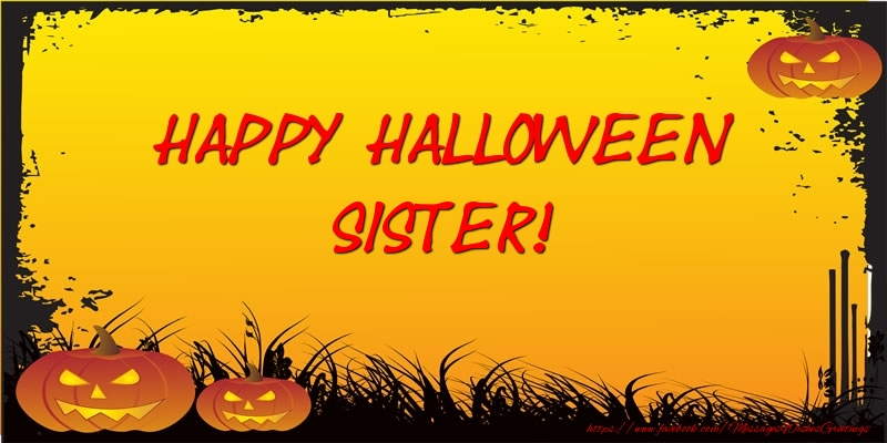 Greetings Cards for Halloween for Sister - Happy Halloween sister!